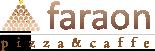Faraon | Pizza & Caffe Oltenita